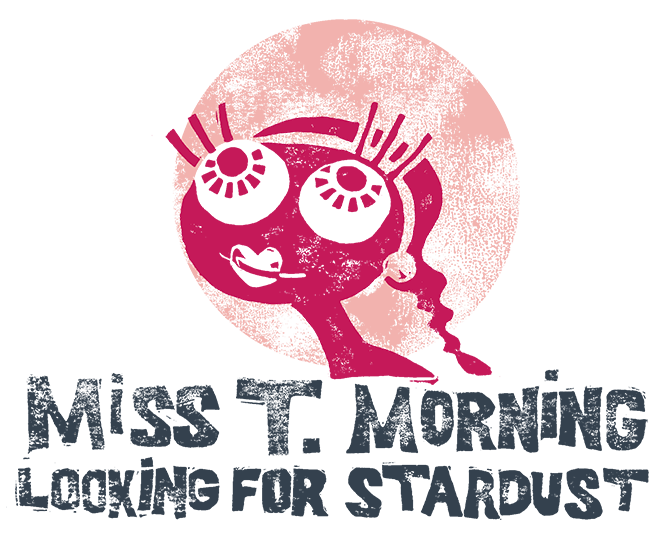 Miss T Morning | looking for stardust